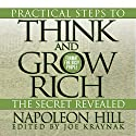 Practical Steps to Think and Grow Rich - The Secret Revealed: Format for Busy People Audiobook by Napoleon Hill, Joe Kraynak - editor Narrated by Waler Dixon