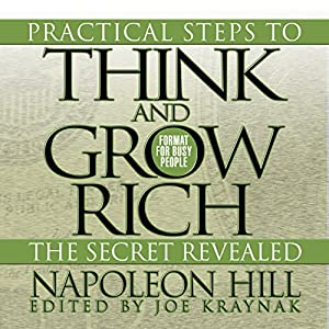 Practical Steps to Think and Grow Rich - The Secret Revealed Audiobook