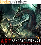 Fantasy Worlds. Art & Illustration (D...