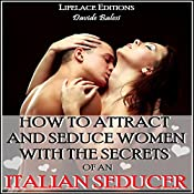 How to attract and seduce women with the secrets of an italian seducer | [Davide Balesi]
