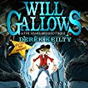 Will Gallows and the Snake Bellied Troll Audiobook by Derek Keilty Narrated by Daniel Hill