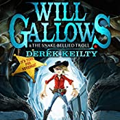 Will Gallows and the Snake Bellied Troll | Derek Keilty