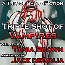 Triple Shot of Vampires Audiobook by Tonia Brown Narrated by Jack de Golia