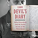 The Devil's Diary: Alfred Rosenberg and the Stolen Secrets of the Third Reich Audiobook by Robert K. Wittman, David Kinney Narrated by P. J. Ochlan