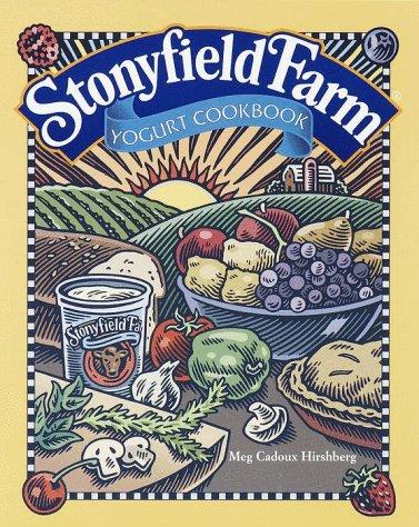 Stonyfield Farm Yogurt Cookbook by Meg Hirshberg