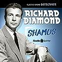 Richard Diamond: Shamus  by Blake Edwards Narrated by Dick Powell, Virginia Gregg, Ed Begley