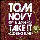 TOM NOVY & LIMA/ TAKE IT (CLOSING TIME)