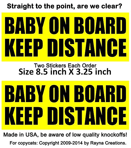 (2 Pack) This Unique Baby On Board Sticker Clearly Tells Tailgaters To Keep Distance. Unlike The Window Baby On Board Sign, There Is No Blocked View. Satisfaction Or Free Only From Rayna Creations! Made In Usa For Outdoor Use!
