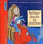 Balthazar d�couvre la lecture. : Les...