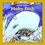 Moby Dick: Bring the Classics to Life   Herman Melville
