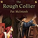 The Rough Collier: Gil Cunningham Mysteries Audiobook by Pat McIntosh Narrated by Andrew Watson