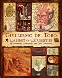 img - for Guillermo del Toro Cabinet of Curiosities: My Notebooks, Collections, and Other Obsessions book / textbook / text book