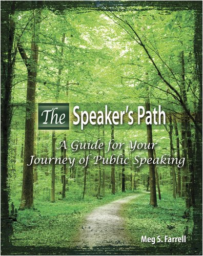 THE SPEAKER'S PATH: A GUIDE FOR THE JOURNEY OF PUBLIC SPEAKING