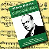 Simon Barere : Live Recordings at Carnegie Hall, Vol. 3.
