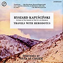Travels with Herodotus Audiobook by Ryszard Kapuscinki Narrated by Nicolas Coster