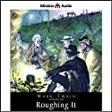 Roughing It (       UNABRIDGED) by Mark Twain Narrated by Robin Field