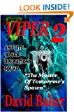 VIPER 2 - The Master of Tomorrow's Spawn (Action Adventure Thriller)