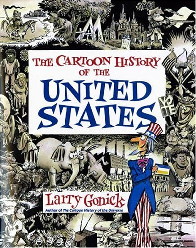 Cartoon History of the United States (Cartoon History of the Modern World), Larry Gonick