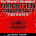 The World's Strangest Forgotten Conspiracy Theories Audiobook by Conrad Bauer Narrated by Charles D. Baker
