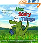 Alex and the Scary Things: A Story to...