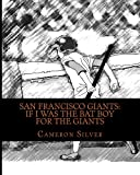 img - for San Francisco Giants: If I was the Bat Boy for the Giants book / textbook / text book