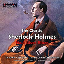 Silverblaze  by Sir Arthur Conan Doyle Narrated by Sir John Gielgud, Sir Ralph Richardson
