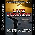 Lake Monsters (       UNABRIDGED) by Joseph A. Citro Narrated by Mike Tanner