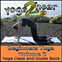 Beginners Yoga, Volume 2: Yoga Class and Guide Book (       UNABRIDGED) by Sue Fuller Narrated by Sue Fuller