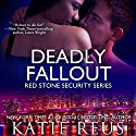 Deadly Fallout: Red Stone Security Series Volume 10 Audiobook by Katie Reus Narrated by Sophie Eastlake