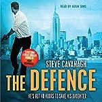 The Defence   Steve Cavanagh