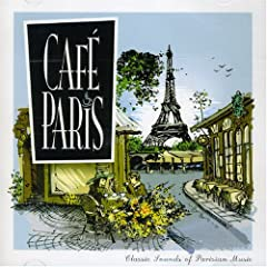 Cafe Paris: Classic Sounds of Paris