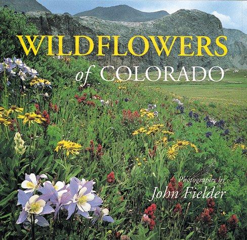 Wildflowers of Colorado (Colorado Littlebooks)