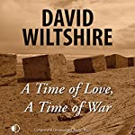 A Time of Love, A Time of War | David Wiltshire
