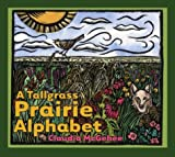 A Tallgrass Prairie Alphabet (Bur Oak Book)