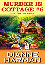 Murder in Cottage #6 (Liz Lucas Cozy Mystery Series Book 1)