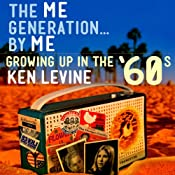 The Me Generation...By Me: Growing Up in the '60s | [Ken Levine]