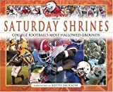 img - for Saturday Shrines: Sporting News Presents College Football's Most Hallowed Grounds book / textbook / text book