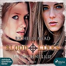 Die goldene Lilie (Bloodlines 2) Hörbuch von Richelle Mead Gesprochen von: Heidi Jürgens