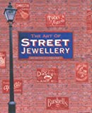 img - for The Art of Street Jewellery by Bagley, Christopher, Morley, Andrew (2007) Hardcover book / textbook / text book