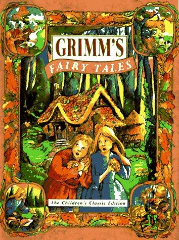 Grimm's Fairy Tales: The Children's Classic Edition (Children's classics)