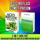 Acid Reflux & Constipation: Treating Acid Reflux & Relieving Constipation: 2 in 1 Box Set Hörbuch von Ace McCloud Gesprochen von: Joshua Mackey