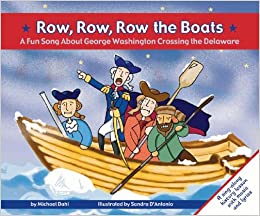 Row, Row, Row the Boats: A Fun Song About George Washington Crossing