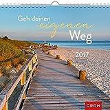 Geh deinen eigenen Weg 2017: Dekorativer Wandkalender mit Monatskalendarium (Geschenkewelt Für deinen Weg)