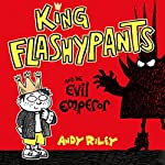 King Flashypants: King Flashypants and the Evil Emperor | Andy Riley