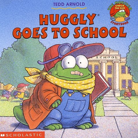 Huggly Goes to School, TEDD ARNOLD