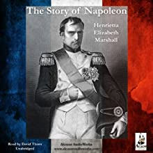 The Story of Napoleon Audiobook by H. E. Marshall Narrated by David Thorn