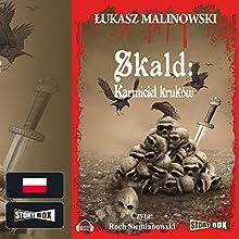 Karmiciel kruków (Skald 1) (       UNABRIDGED) by Łukasz Malinowski Narrated by Roch Siemianowski