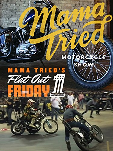Mama Tried / Flat Out Friday 2016