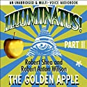 Illuminatus! Part II: The Golden Apple Audiobook by Robert Shea, Robert Anton Wilson