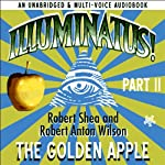 Illuminatus! Part II: The Golden Apple | Robert Shea,Robert Anton Wilson